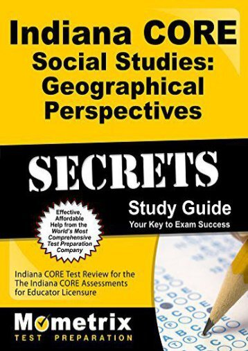 Indiana CORE Social Studies - Geographical Perspectives Secrets Study Guide: Indiana CORE Test Review for the Indiana CORE Assessments for Educator Licensure