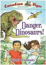 Danger, Dinosaurs! (Canadian Flyer Adventures, No. 2)