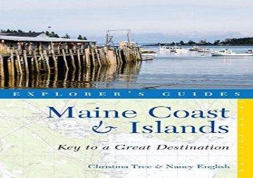 Explorer s Guide Maine Coast   Islands: Key to a Great Destination (Third)  (Explorer s Great Destinations)