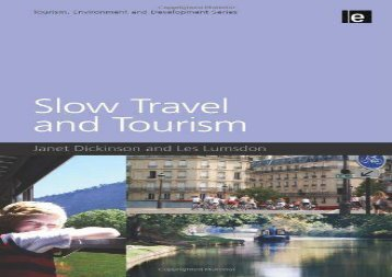 Slow Travel and Tourism (Tourism Environment and Development)