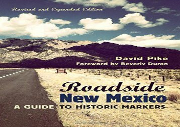 Roadside New Mexico: A Guide to Historic Markers, Revised and Expanded Edition