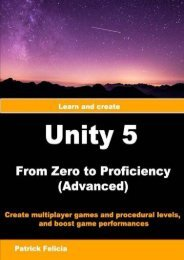 Unity 5 from Zero to Proficiency (Advanced): Create Multiplayer Games and Procedural Levels, and Boost Game Performances (Volume 4)