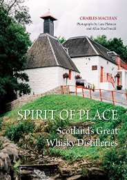 Spirit of Place: Scotland s Great Whisky Distilleries