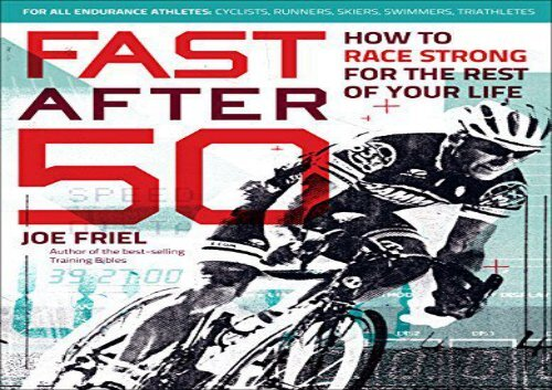 Fast After 50: How to Race Strong for the Rest of Your Life
