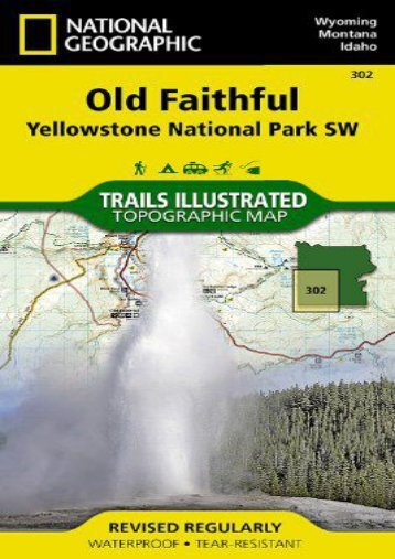 Old Faithful: Yellowstone National Park SW (National Geographic Trails Illustrated Map)
