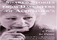 Shared Stories from Daughters of Alzheimer s: Writing a Path to Peace