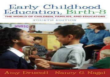 Early Childhood Education: Birth-8, the World of Children, Families, and Educators