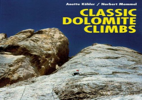 Classic Dolomite Climbs: 102 High Quality Rock-Climbs Between the UIAA Grades III and VII