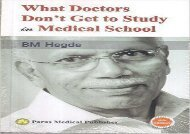 What Doctors Don t Get to Study in Medical School Fourth Edition