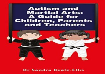 Autism and Martial Arts: A Guide for Children, Parents and Teachers