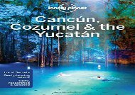 Lonely Planet Cancun, Cozumel   the Yucatan (Travel Guide)