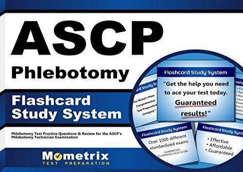 ASCP Phlebotomy Exam Flashcard Study System: Phlebotomy Test