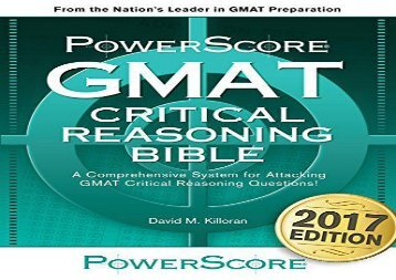 GMAT Critical Reasoning Bible: A Comprehensive Guide for Attacking the GMAT Critical Reasoning Questions