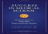 Success in Medical School: Insider Advice for the Preclinical Years