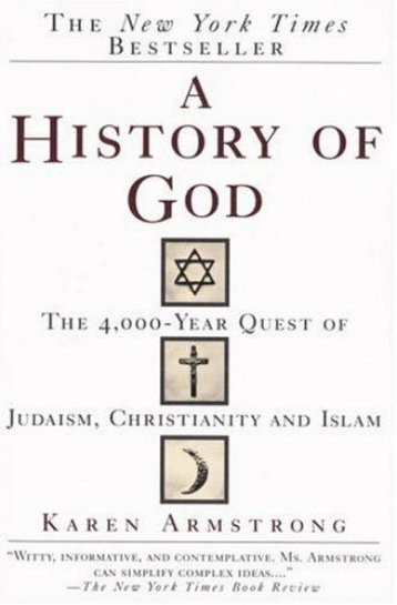 Karen Armstrong - A History of God--The 4,000-Year Quest of Judaism, Christianity and Islam