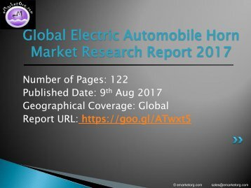 Electric Automobile Horn Market by Manufacturers, Countries, Type and Application, Forecast to 2022