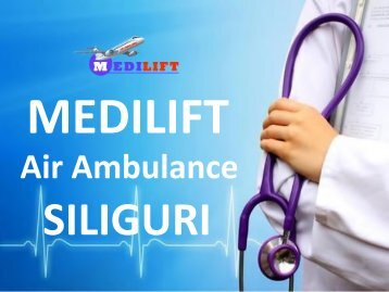 Pick the Most Suitable Air Ambulance Siliguri by Medilift Anytime