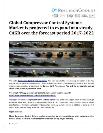 Global Compressor Control Systems Market is projected to expand at a steady CAGR over the forecast period 2017-2022