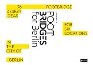 The World's Footbridges for Berlin – 76 Footbridge Design Ideas for Six Locations in the City of Berlin