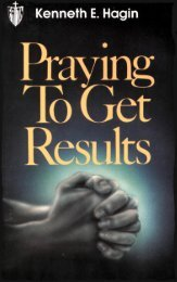 Kenneth E Hagin - Praying to Get Results
