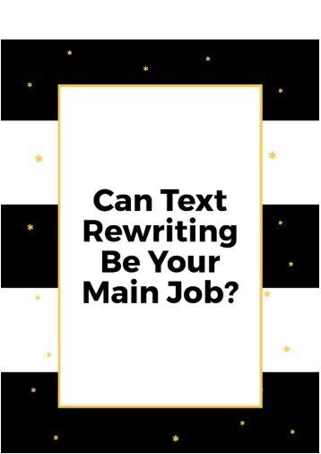 Can Text Rewriting Be the Main Job?