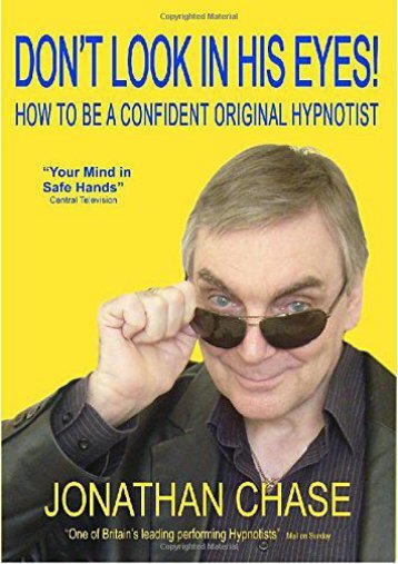 Don t Look in His Eyes: How to Be a Confident Original Hypnostist