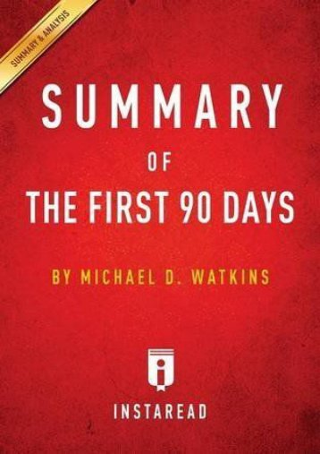 Summary of The First 90 Days: by Michael D. Watkins | Includes Analysis