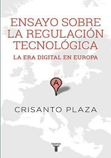 Ensayo sobre la regulacion tecnologica: La era digital en Europa (Spanish Edition)