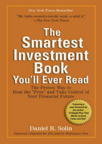"The Smartest Investment Book You ll Ever Read: The Proven Way to Beat the ""Pros"" and Take Control of Your Financial Future"