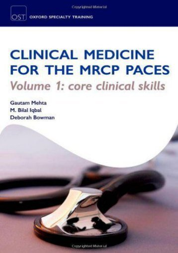 Clinical Medicine for the MRCP PACES Volume 1: Core Clinical Skills (Oxford Specialty Training: Revision Texts)