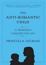The Anti-Romantic Child: A Memoir of Unexpected Joy