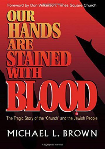 "Our Hands Are Stained With Blood: The Tragic Story of the ""Church"" and the Jewish People"