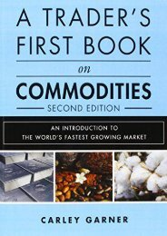 A Trader s First Book on Commodities: An Introduction to the World s Fastest Growing Market