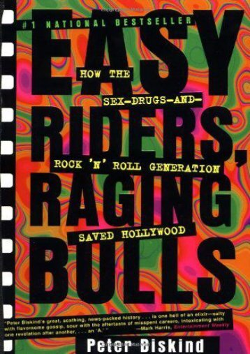 Easy Riders, Raging Bulls: How the Sex, Drugs and Rock and Roll Generation Saved Hollywood
