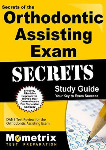 Secrets of the Orthodontic Assisting Exam Study Guide: DANB Test Review for the Orthodontic Assisting Exam (Mometrix Test Preparation)