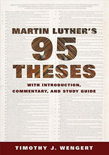Martin Luther s Ninety-Five Theses: With Introduction, Commentary, and Study Guide