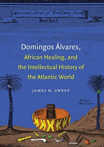 Domingos �?lvares, African Healing, and the Intellectual History of the Atlantic World