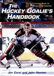 The Hockey Goalie s Handbook: The Authoritative Guide for Players and Coaches