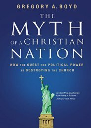 MYTH OF A CHRISTIAN NATION THE: How the Quest for Political Power Is Destroying the Church