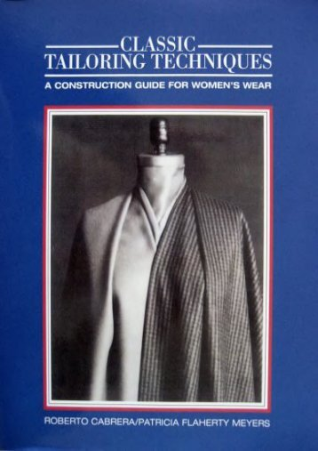 Classic Tailoring Techniques: A Construction Guide for Women s Wear (F.I.T. Collection)