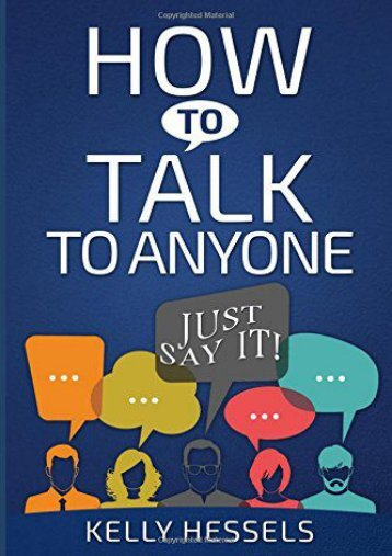 How To Talk To Anyone: Just Say It!
