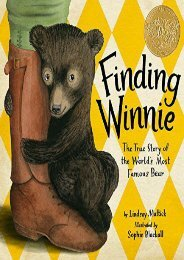 Finding Winnie: The True Story of the World s Most Famous Bear