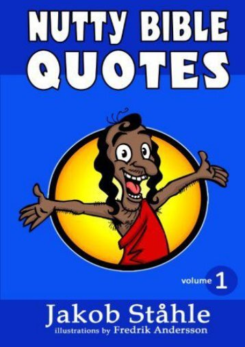 Nutty Bible Quotes: Satire on the best selling book of all time, exposing crazy verses you won t hear in church. Fun and vividly illustrated passages ... start an exciting debate.: Volume 1 (Color)