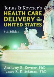 Jonas and Kovner s Health Care Delivery in the United States (Springer Series in Geriatric Nursing)