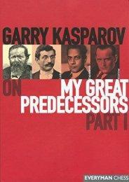Gary Kasparov s on My Great Predecessors: Part 1