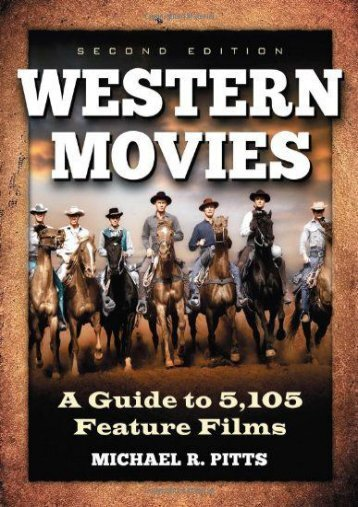 Western Movies: A Guide to 5,296 Feature Films