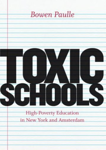 Toxic Schools: High-Poverty Education In New York And Amsterdam (Fieldwork Encounters and Discoveries)
