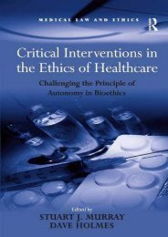 Critical Interventions in the Ethics of Healthcare: Challenging the Principle of Autonomy in Bioethics (Medical Law and Ethics)