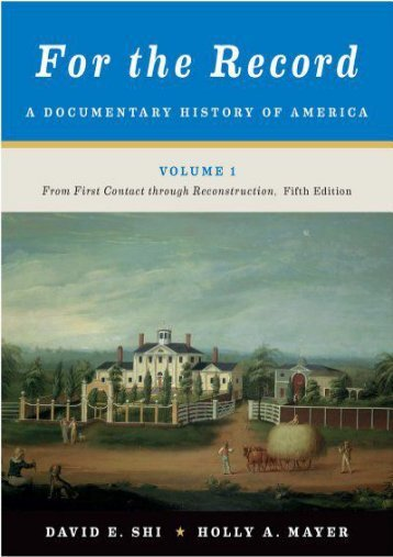 For the Record, Volume 1: A Documentary History of America: From First Contact Through Reconstruction