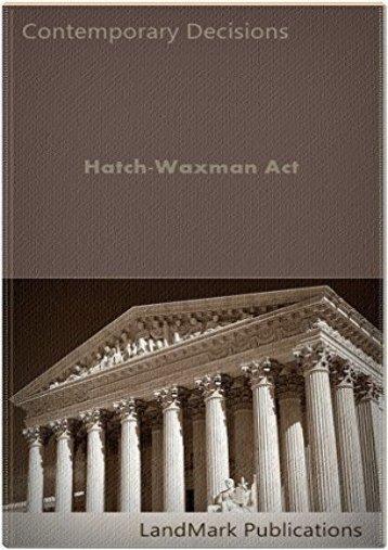 Hatch-Waxman Act (Intellectual Property Law Series)